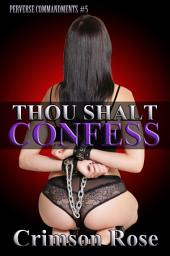 Thou Shalt Confess