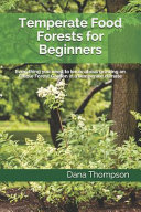 Temperate Food Forests For Beginners