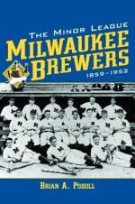The Minor League Milwaukee Brewers, 1859-1952