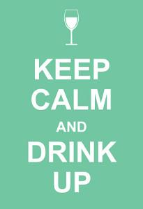 Keep Calm and Drink Up Book