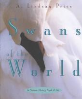 Swans of the World: In Nature, History, Myth & Art