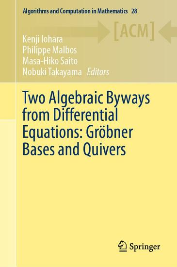 Two Algebraic Byways from Differential Equations  Gr  bner Bases and Quivers PDF