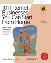One Hundred and One Internet Businesses You Can Start from Home