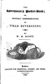 The Sportsman's Pocket-book, Or Monthly Remembrancer of Field Diversions