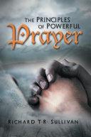 The Principles of Powerful Prayer