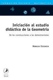 Iniciación al estudio didáctico de la geometría: de las construcciones a las demostraciones