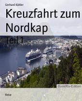 Kreuzfahrt zum Nordkap: Teil 1