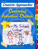 Creative Approaches for Counseling Individual Children in the School Setting