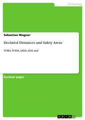 Declared Distances and Safety Areas: TORA, TODA, ASDA, LDA and