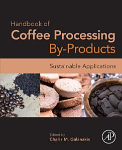 Handbook of Coffee Processing By Products