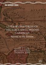 Literary Histories of the Early Anglophone Caribbean