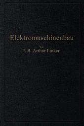 Elektromaschinenbau: Berechnung elektrischer Maschinen in Theorie und Praxis