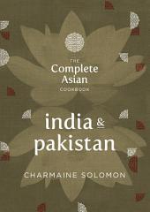 The Complete Asian Cookbook: India & Pakistan