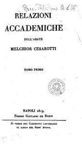 Relazioni accademiche dell'abate Melchior Cesarotti: Volume 1