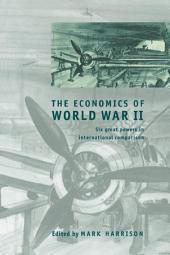 The Economics of World War II: Six Great Powers in International Comparison