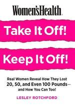 Women's Health Take It Off! Keep It Off!
