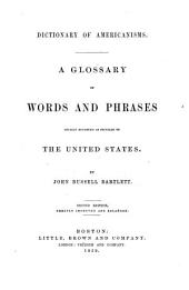 A glossary of words and phrases, usually regarded as peculiar to the United States: Dictionary of Americanisms
