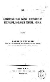 De Gallorum oratorio ingenio, rhetoribus et rhetoricae, Romanorum tempore, scholis