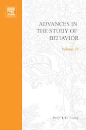 Advances in the Study of Behavior: Volume 29