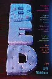 Bed: A Novel