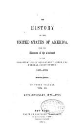 The History of the United States of America: Revolutionary, 1773-1789