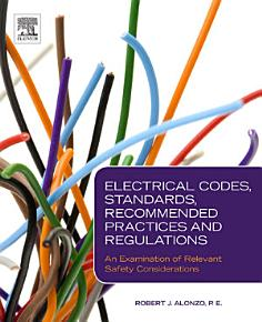 Electrical Codes  Standards  Recommended Practices and Regulations PDF