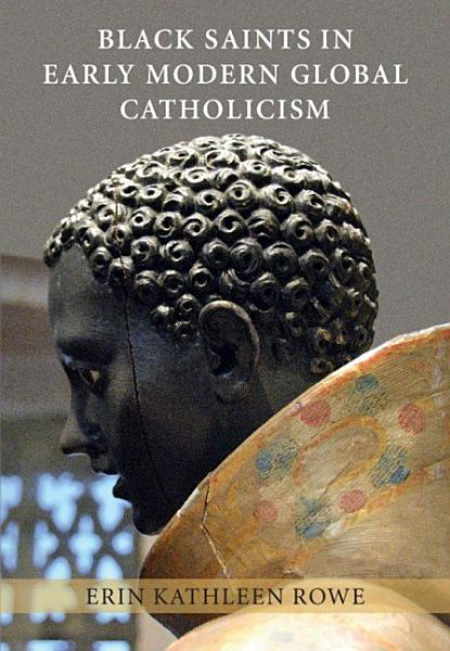 Download Black Saints in Early Modern Global Catholicism Book