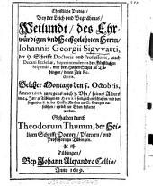 Christliche Predigt, Bey der Leich und Begräbnus, Weilundt, des ... Herrn, Iohannis Georgii Sigvvarti [Sigwarti], der H. Schrifft Doctoris und Professoris ... zu Tübingen ... Welcher Montags den 5. Octobris, Anno 1618. ... entschlaffen ...