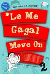 Le Me Gagal Move On