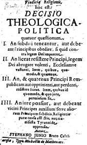 Vindiciæ contra tyrannos: siue, De principis in populum, populíque in principem, legitima potestate. Edited by Philippe de Mornay