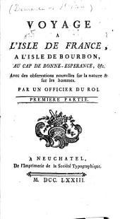 Voyage à l'Isle de France, à l'isle de Bourbon, au cap de Bonne-Espérance, etc: Avec des observations nouvelles sur la nature & sur les hommes, Volume1