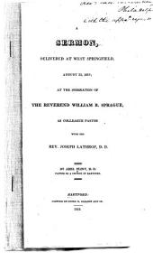 A Sermon Delivered at West Springfield, August 25, 1819, at the Ordination of the Reverend William B. Sprague