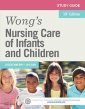 Study Guide for Wong's Nursing Care of Infants and Children - E-Book: Edition 10