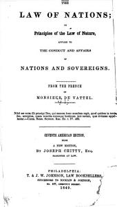The law of nations: or, Principles of the law of nature, applied to the conduct and affairs of nations and sovereigns