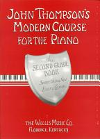 John Thompson s Modern Course for the Piano   Second Grade  Book Only  PDF