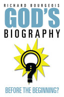 GOD'S BIOGRAPHY...Before the Beginning?
