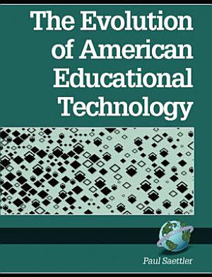 The Evolution of American Educational Technology PDF