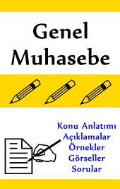 Genel Muhasebe: Konu Anlatımı ve Örnekler
