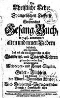 Die Christliche Lehre in Evangelischen Liedern oder Geistreiches Gesang Buch  in 748  auserlesenen alten und neuen Liedern bestehend PDF