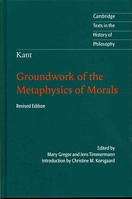 Kant  Groundwork of the Metaphysics of Morals