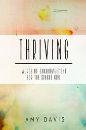 Thriving: Words of Encouragement for the Single Girl