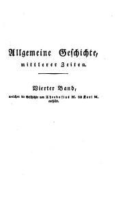 Allgemeine Geschichte vom Anfang der historischen Kenntniss bis auf unsere Zeiten: für denkende Geschichtfreunde bearbeitet, Band 4
