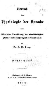 Versuch einer Physiologie der Sprache: nebst historischer Entwicklung der abendländischen Idiome nach physiologischen Grundsätzen, Bände 1-2
