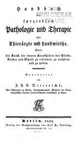 Handbuch der speziellen Pathologie und Therapie für Thierärzte und Landwirthe, oder, Die Kunst, die innern Krankheiten der Pferde, Rinder und Schafe zu erkennen, zu verbüten und zu heilen