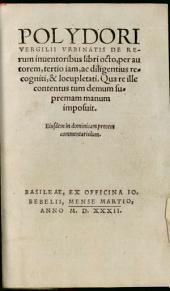 Polydori Vergilii Urbinatis de rerum inventoribus
