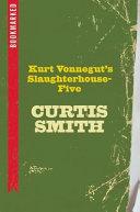 Kurt Vonnegut s Slaugherhouse Five