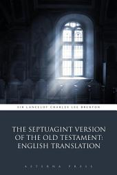The Septuagint Version of the Old Testament: English Translation