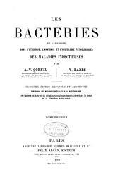 Les bactéries et leur rôle dans l'étiologie, l'anatomie et l'histologie pathologiques des maladies infectieuses: Volume1
