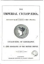 The imperial cyclopædia [based on The penny cyclopædia of the Soc. for the diffusion of useful knowledge]. Sub-division. The cyclopædia of the British empire