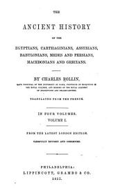 The Ancient History of the Egyptians, Carthaginians, Assyrians, Babylonians, Medes and Persians, Macedonias and Grecians: Volume 1